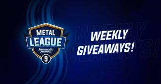 Metal League 9 Weekly Giveaways