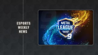 Esports Weekly News: METAL LEAGUE 9 has just begun, join the Tournament! -